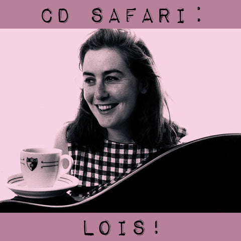 CD Safari: Lois!