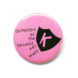 "2.25"" Outpatient at the Teenage Art Ward Button"