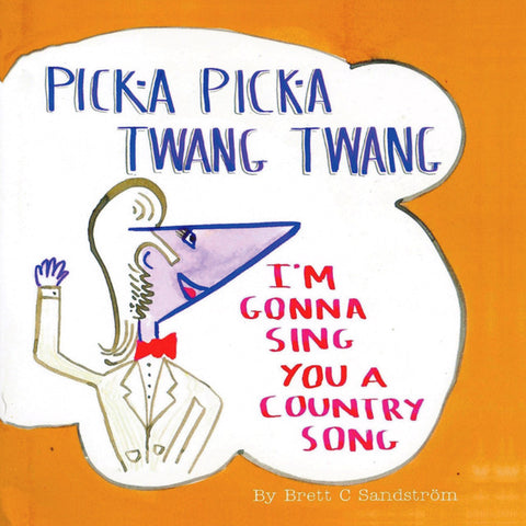 Pick-A Pick-A Twang Twang: I'm Gonna Sing You a Country Song