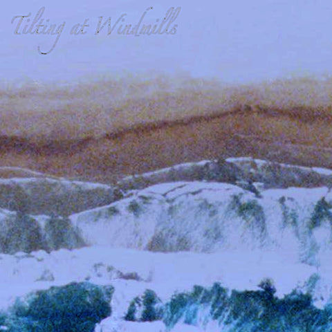 Tilting at Windmills CD (Daydream Recordings)
