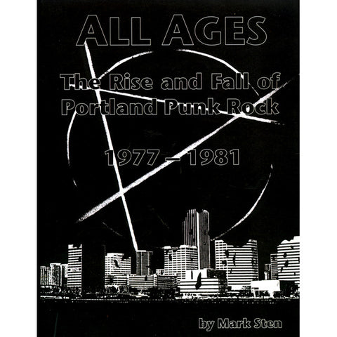 All Ages: The Rise and Fall of Portland Punk Rock, 1977-1981 (Reptilicus Press)