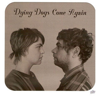 "Dying Dogs Come Again 7"" (Funkytonk)"