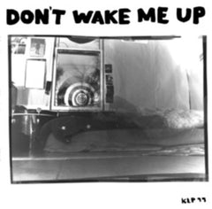 Don't Wake Me Up (KLP099)