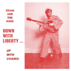 Down With Liberty . . . Up With Chains!