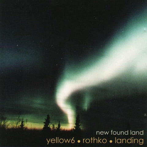 New Found Land w/ YELLOW6, ROTHKO and LANDING CD
