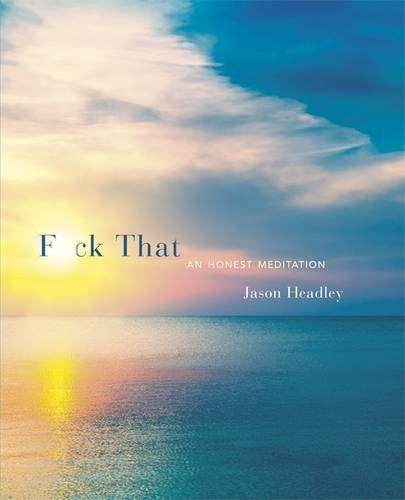 FUCK THAT: AN HONEST MEDITATION [variant_title] - Logan Malloch