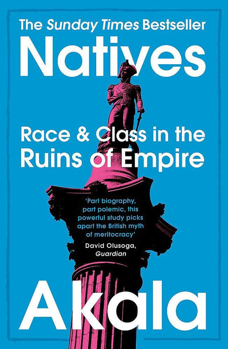 NATIVES: RACE AND CLASS IN THE RUINS OF EMPIRE [variant_title] - Logan Malloch