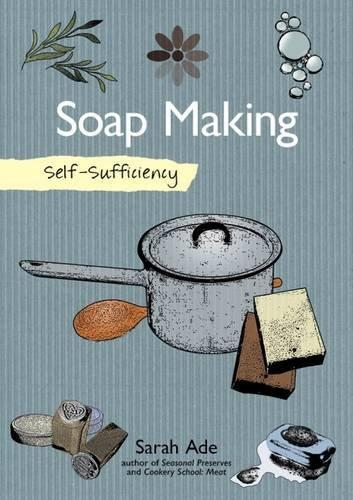 Self Sufficiency: Soap Making [variant_title] - Logan Malloch