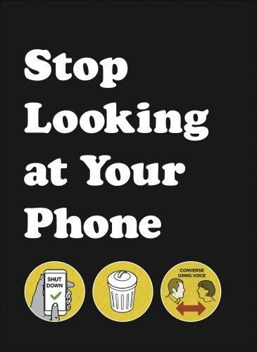 STOP LOOKING AT YOUR PHONE [variant_title] - Logan Malloch