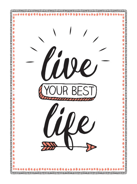 LIVE YOUR BEST LIFE [variant_title] - Logan Malloch