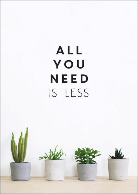 All You Need is Less [variant_title] - Logan Malloch