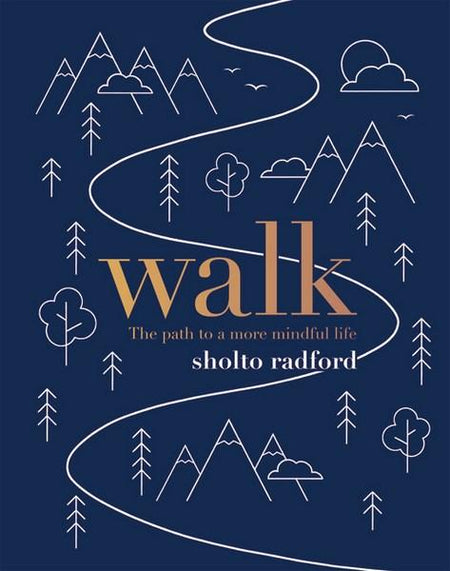 Walk: The Path to a more Mindful Life [variant_title] - Logan Malloch
