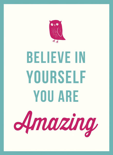 BELIEVE IN YOURSELF YOU ARE AMAZING [variant_title] - Logan Malloch