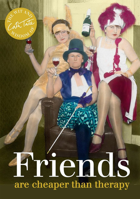 FRIENDS ARE CHEAPER THAN THERAPY (CATH TATE) [variant_title] - Logan Malloch