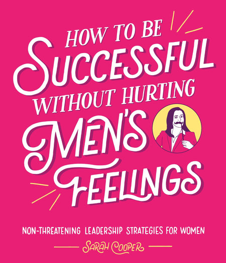 How to be Successful Without Hurting Mens Feelings [variant_title] - Logan Malloch
