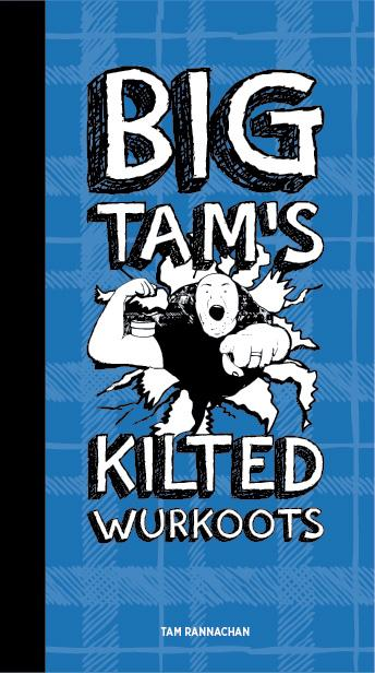 Big Tam's Kilted Wurkoots