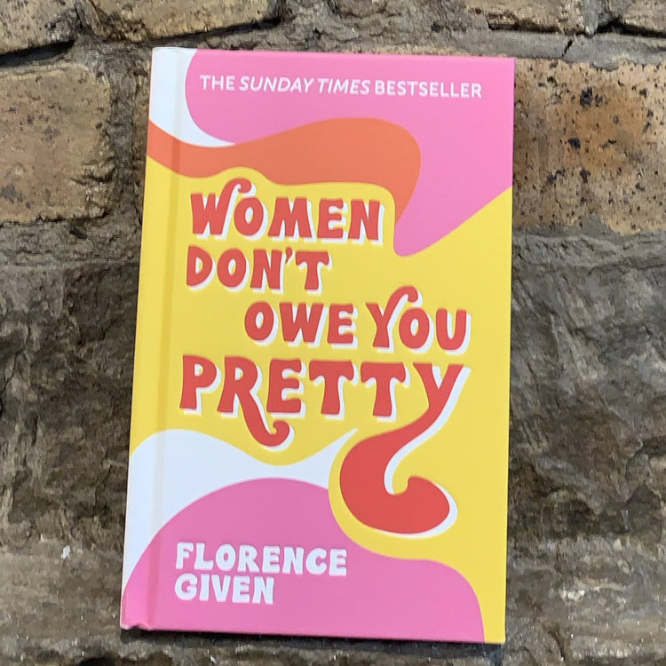 Women Dont Owe You Pretty [variant_title] - Logan Malloch