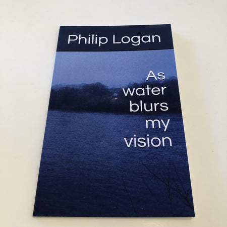 As Water Blurs my Vision [variant_title] - Logan Malloch