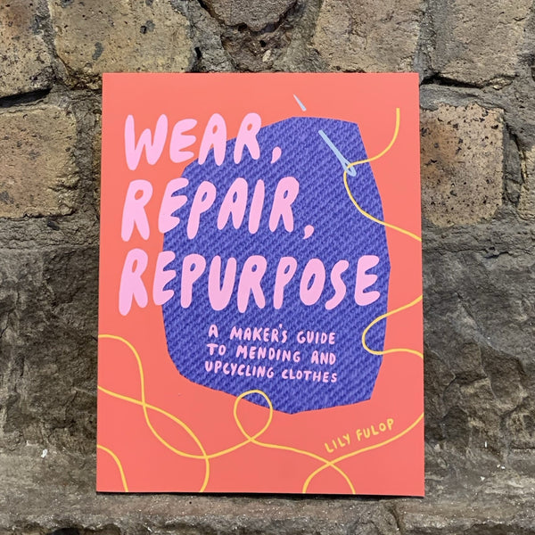 Wear Repair Repurpose [variant_title] - Logan Malloch