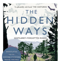 Hidden Ways: Scotlands Forgotten Roads (PB) [variant_title] - Logan Malloch
