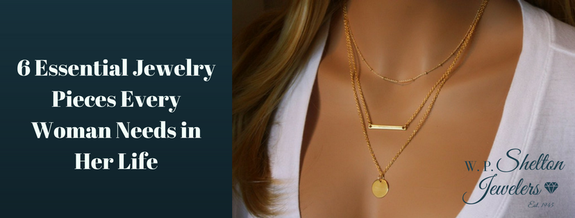 6 Essential Jewelry Pieces Every Woman Needs in Her Life