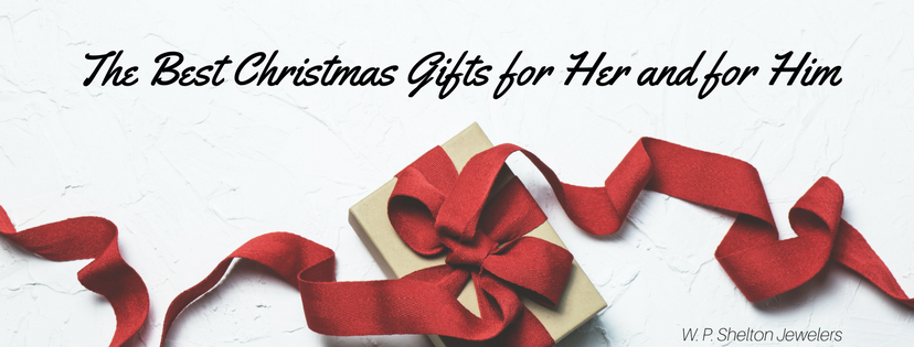 The Best Christmas Gifts for Her and for Him