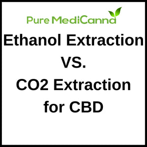 Ethanol Extraction vs. CO2 Extraction