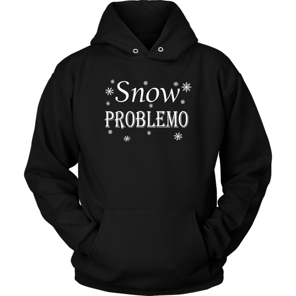 Snow Problemo Long Sleeve Shirt or Hoodie