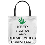 Keep Calm and Bring Your Own Bag. Tote