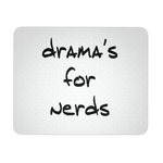 Drama's For Nerds. Mousepad