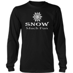 Snow Much Fun. Women's Long Sleeve Shirt.