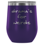 Drama's For Nerds Laser Etched Wine Tumbler