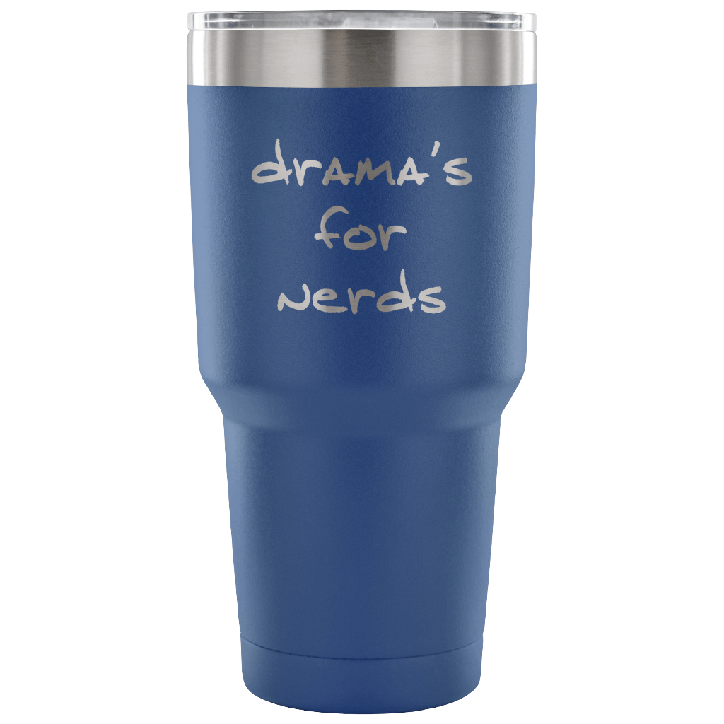Drama's For Nerds Laser Etched 30oz Double Insulated Tumbler