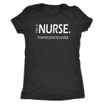 I'm a nurse. I've seen more penises than a prostitute. Women's Triblend or Ringspun Tshirt