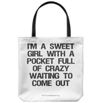 Fifty Shades of Cray - I'm A Sweet Girl With A Pocket Full Of Crazy Funny Tote