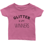 Glitter is for winners. Infant, Toddler, and Kids Tshirt