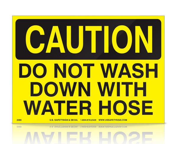 Do Not Wash Down With Water Hose - OSHA - (7 x 10) - V2089