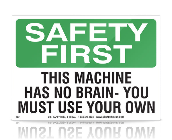 Machine Has No Brain, Use Your Own - OSHA - (10 x 14) - M4200