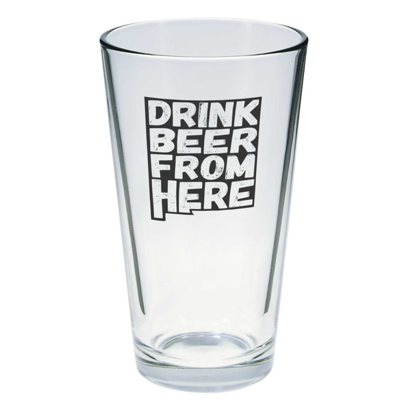 Drink Beer From Here Pint Glass - New Mexico