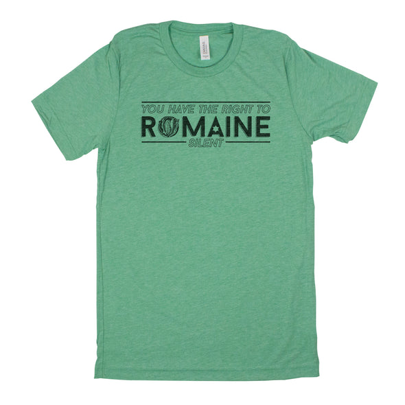 You Have The Right To Romaine Silent Men's Unisex T-Shirt