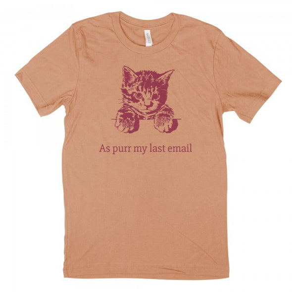 As PURR My Last Email Men's Unisex T-Shirt