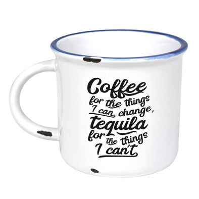 Coffee For The Things I Can Change, Tequila For The Things I Can't  - Ceramic Camping Mug with Light Distressed Look