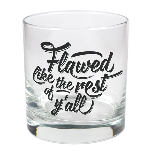 Flawed Like the Rest of Y'all  - 11 oz Stylized Rocks Glass