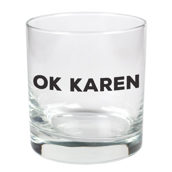 Ok Karen   - 11 oz Stylized Rocks Glass