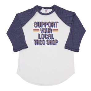 Support Your Local Taco Shop Men's Unisex Raglan