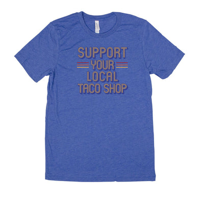 Support Your Local Taco Shop Men's Unisex T-Shirt