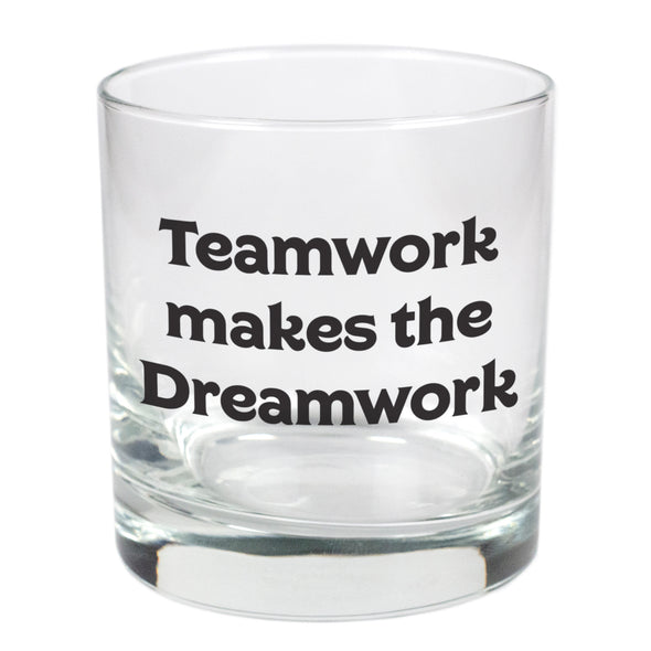 Teamwork Makes The Dreamwork   - 11 oz Stylized Rocks Glass