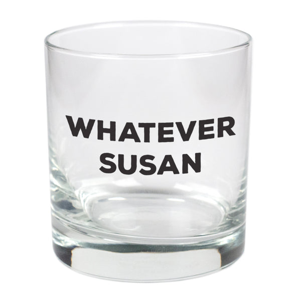 Whatever Susan   - 11 oz Stylized Rocks Glass