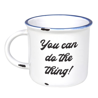 You Can Do the Thing!  - Ceramic Camping Mug with Light Distressed Look