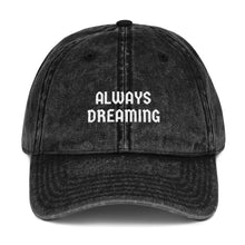Load image into Gallery viewer, Always Dreaming - Vintage Cotton Twill Cap - A Philosophy of Life Canvas, Co.